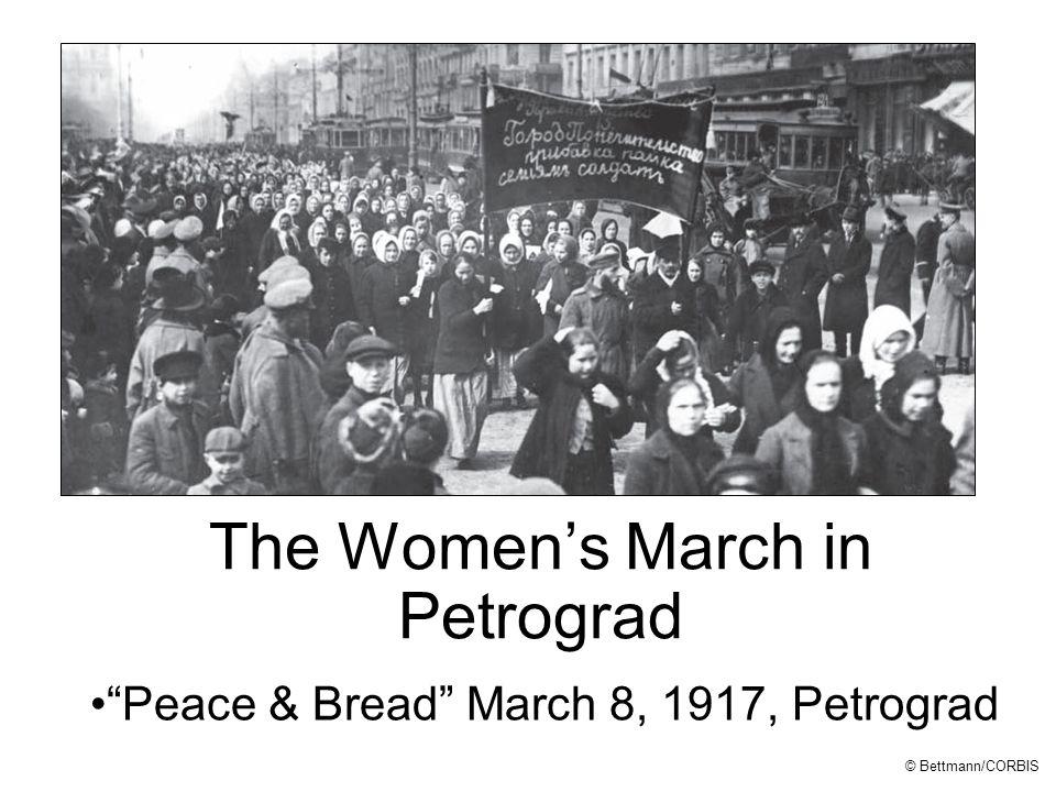 The Women's March in Petrograd Peace & Bread March 8, 1917, Petrograd © Bettmann/CORBIS