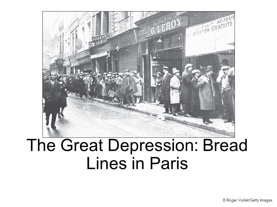 The Great Depression: Bread Lines in Paris © Roger Viollet/Getty Images