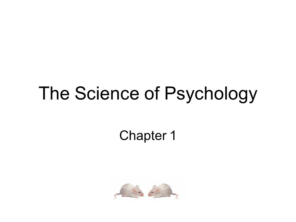 What Is Psychology.Psychology - scientific study of behavior and mental processes.