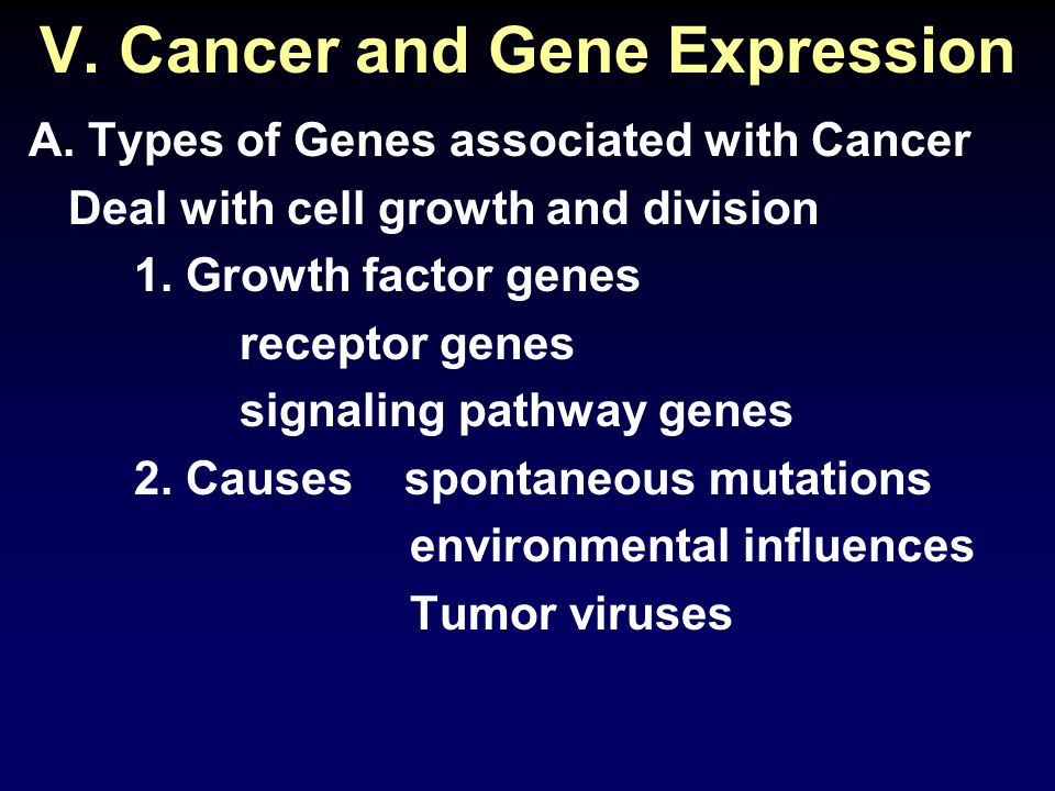 V. Cancer and Gene Expression A.