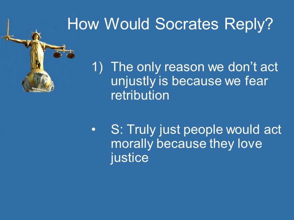 How Would Socrates Reply.