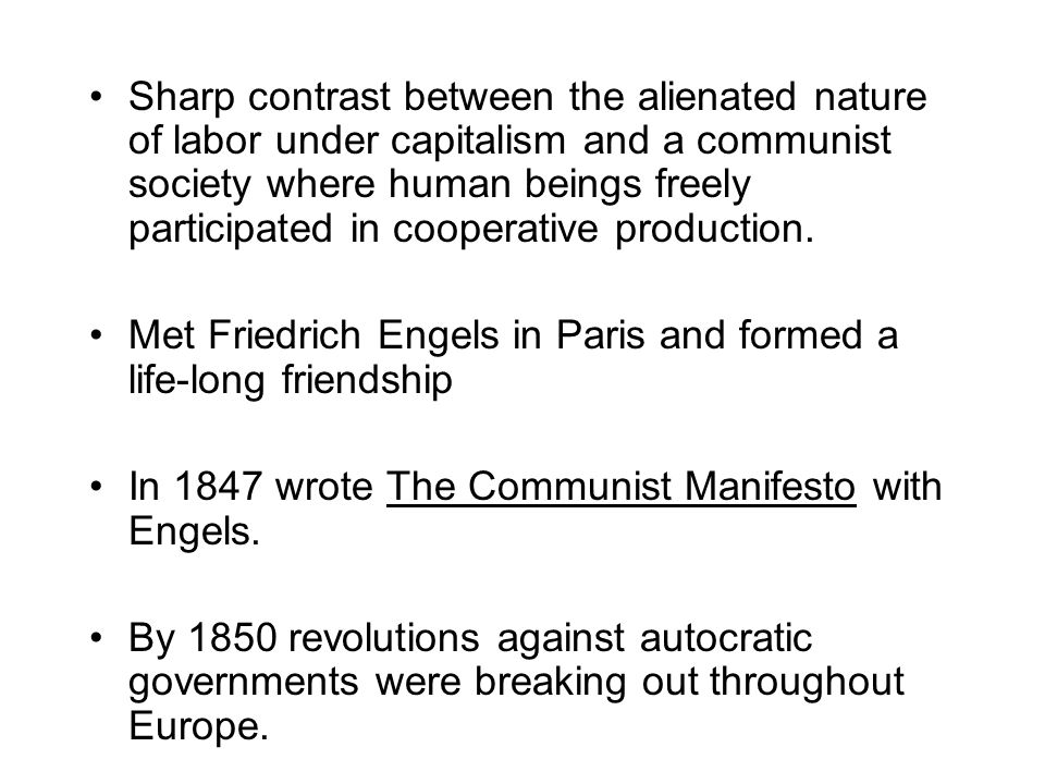Sharp contrast between the alienated nature of labor under capitalism and a communist society where human beings freely participated in cooperative production.