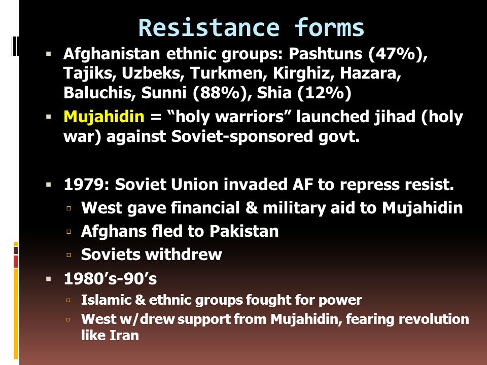 Afghanistan  1800's  British supported leaders  Modernization (built roads, etc.)  Unify/pacify ethnic groups  1920's-30's  Economic development & democracy failed  Soviet Union supported Marxist movements  1970's  Soviet Union sponsored 2 successful coups