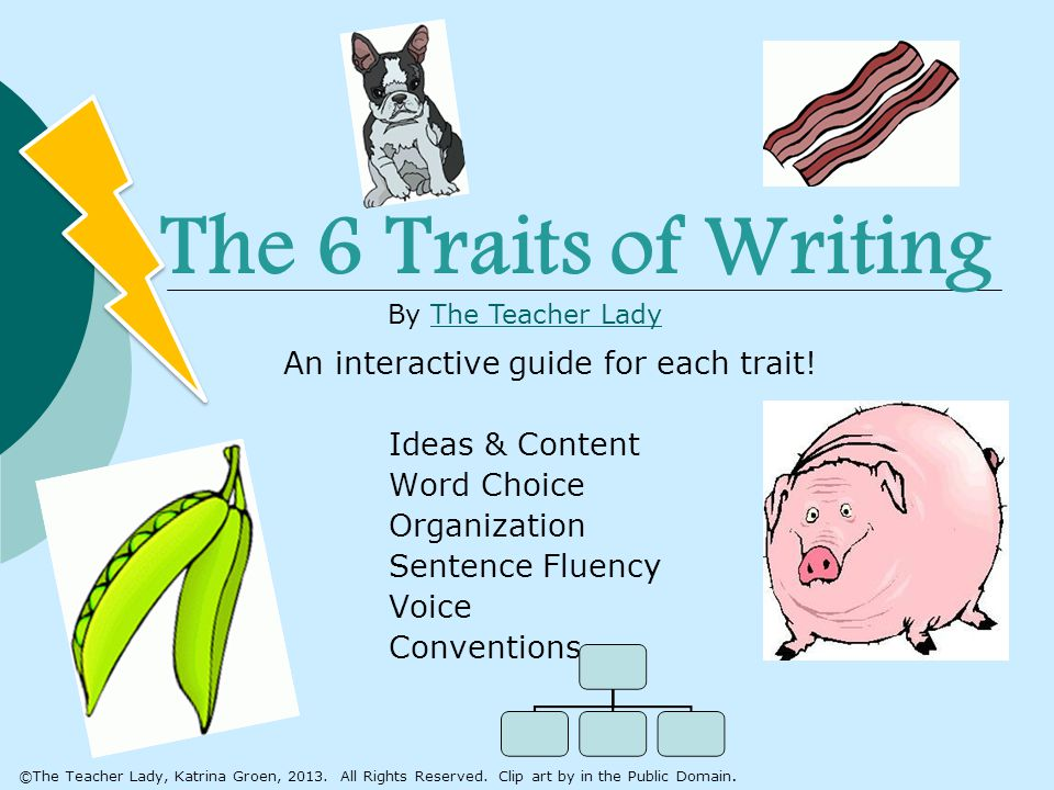 The 6 Traits of Writing An interactive guide for each trait.