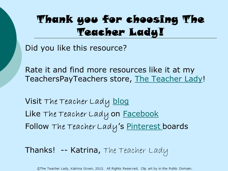 Did you like this resource? Rate it and find more resources like it at my TeachersPayTeachers store, The Teacher Lady!The Teacher Lady Visit The Teach