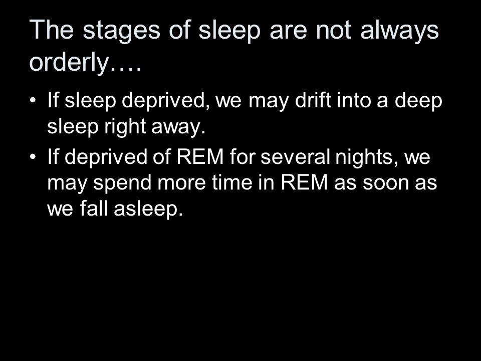 The stages of sleep are not always orderly….