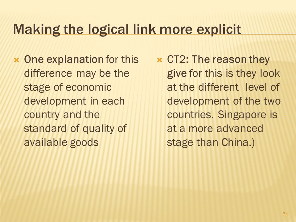 Making the logical link more explicit  One explanation for this difference may be the stage of economic development in each country and the standard