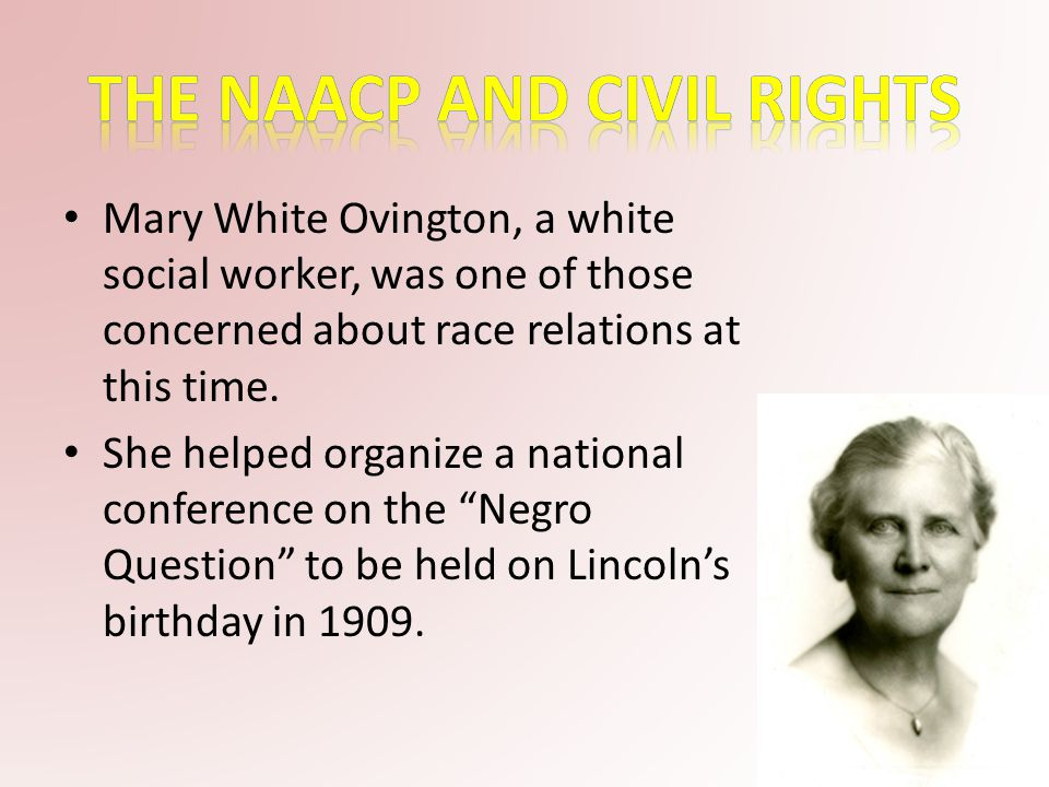 Mary White Ovington, a white social worker, was one of those concerned about race relations at this time.