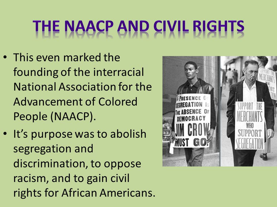 This even marked the founding of the interracial National Association for the Advancement of Colored People (NAACP).