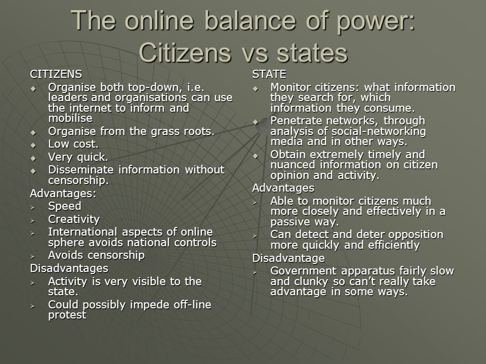 The online balance of power: Citizens vs states CITIZENS  Organise both top-down, i.e.