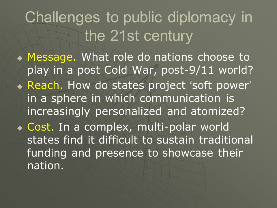 Challenges to public diplomacy in the 21st century   Message.
