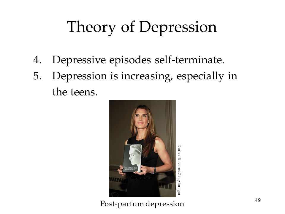 49 Theory of Depression 4.Depressive episodes self-terminate.
