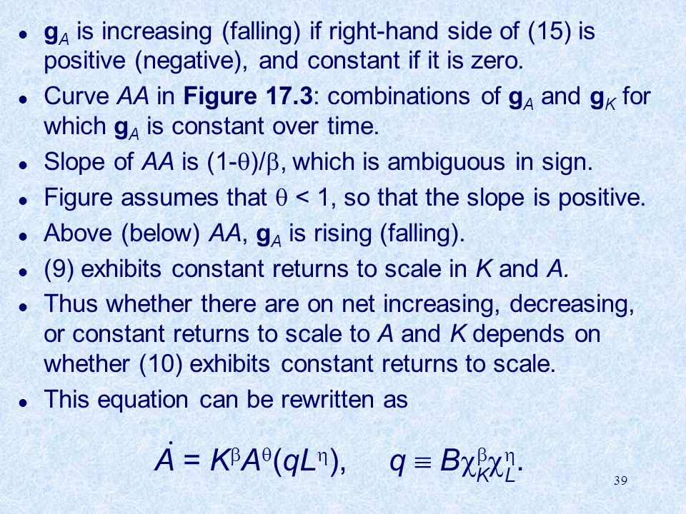 39 l g A is increasing (falling) if right-hand side of (15) is positive (negative), and constant if it is zero.
