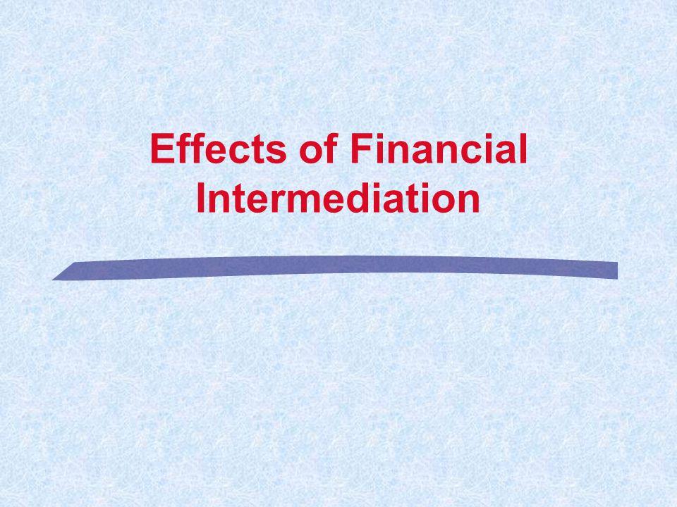 Effects of Financial Intermediation