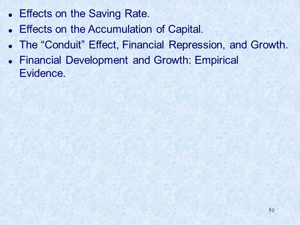 50 l Effects on the Saving Rate.l Effects on the Accumulation of Capital.