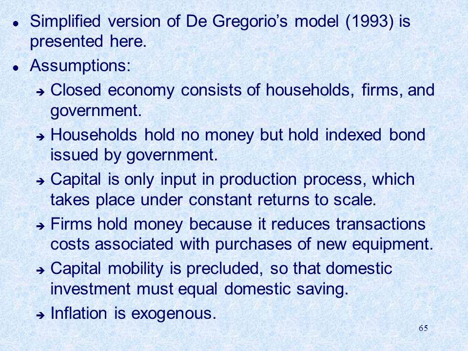 65 l Simplified version of De Gregorio's model (1993) is presented here.