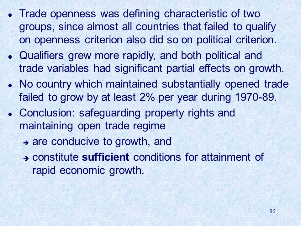 86 l Trade openness was defining characteristic of two groups, since almost all countries that failed to qualify on openness criterion also did so on political criterion.