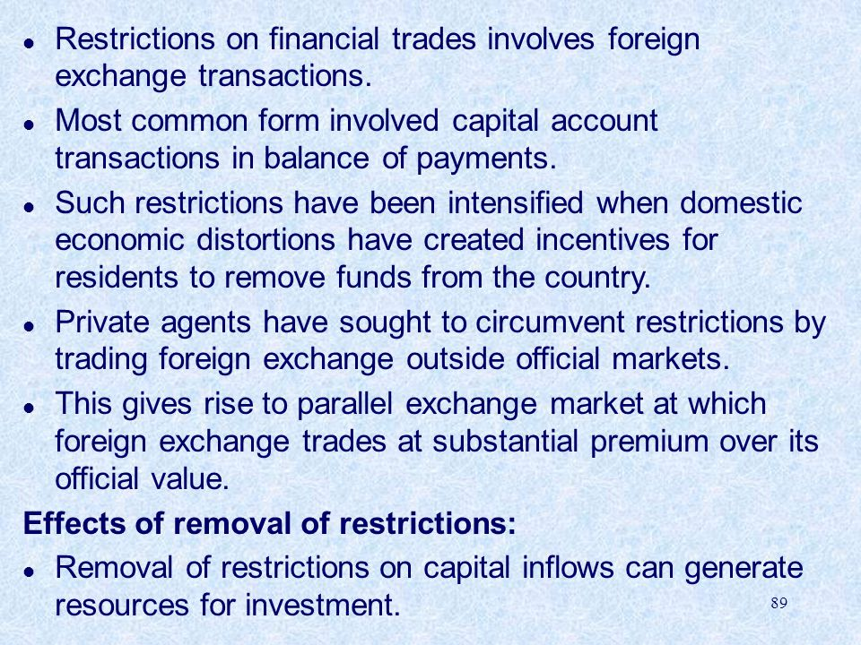 89 l Restrictions on financial trades involves foreign exchange transactions.