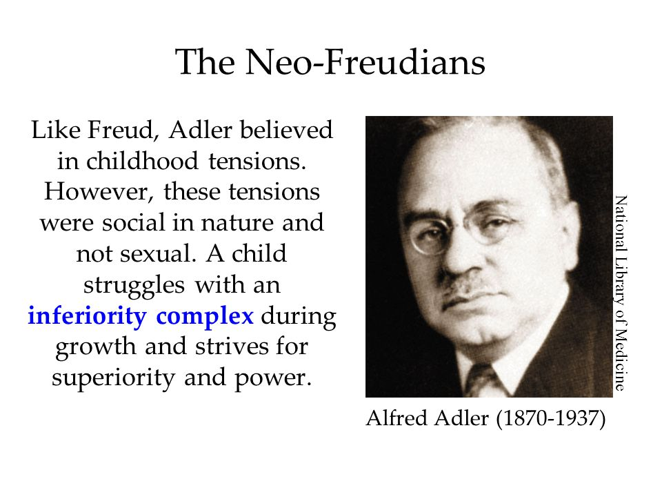 The Neo-Freudians Like Freud, Adler believed in childhood tensions. However, these tensions were social in nature and not sexual. A child struggles wi