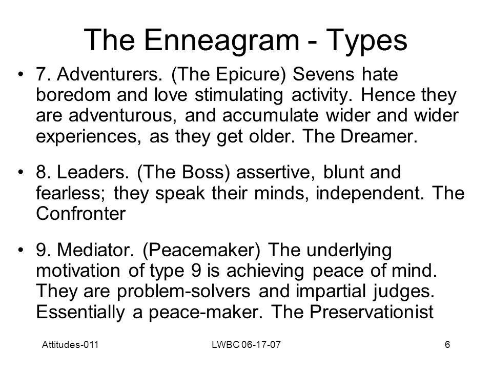 Attitudes-011LWBC 06-17-077 The Enneagram - Types Daily Life Examples: What are they doing metaphorically.