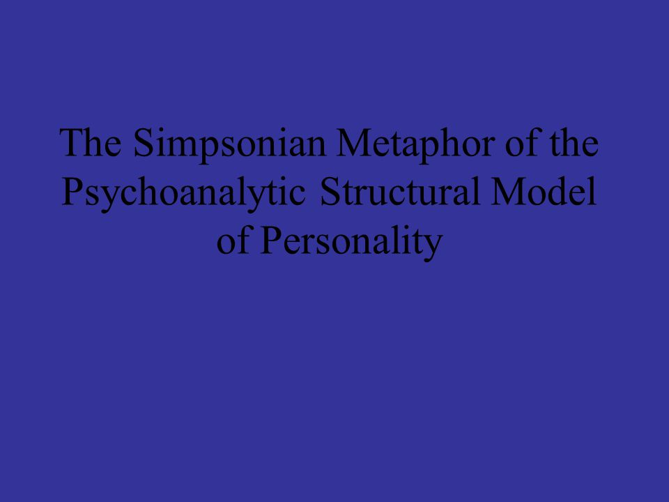 The Simpsonian Metaphor of the Psychoanalytic Structural Model of Personality