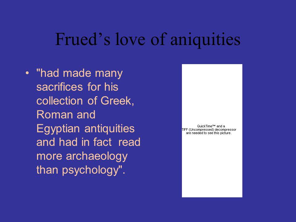 Frued's love of aniquities