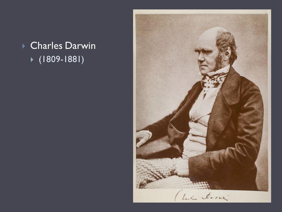  Charles Darwin  (1809-1881)