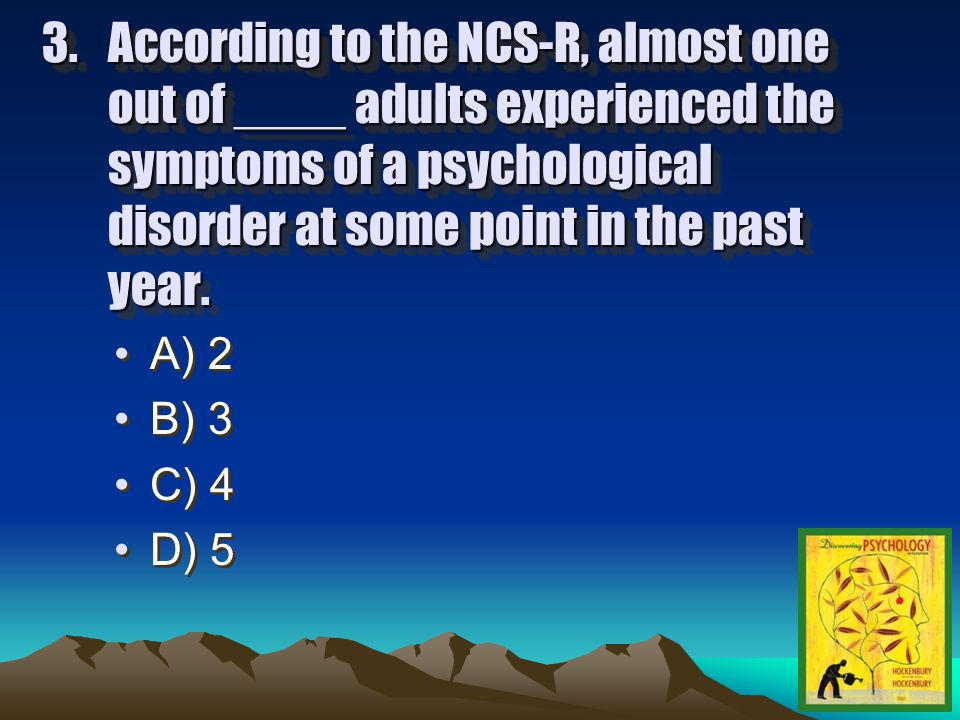 2. The book that officially classifies all of the different psychological disorders is the: A) APA-Dx B) DSM-IV-TR C) ICD-10 D) NCS-R A) APA-Dx B) DSM