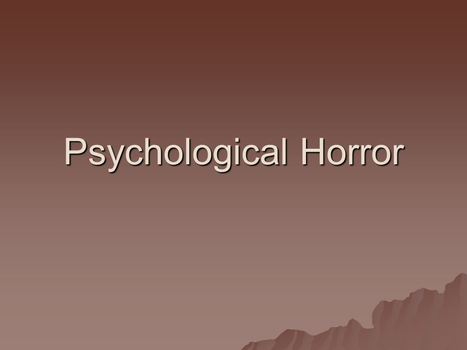 Psychological Horror