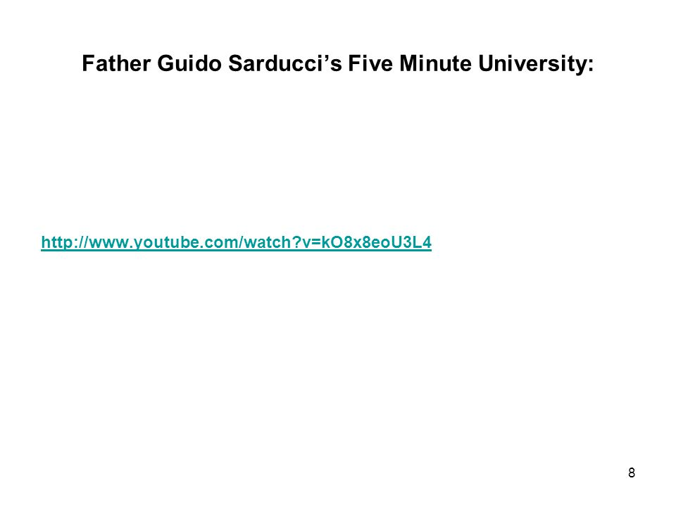 Father Guido Sarducci's Five Minute University: http://www.youtube.com/watch v=kO8x8eoU3L4 8