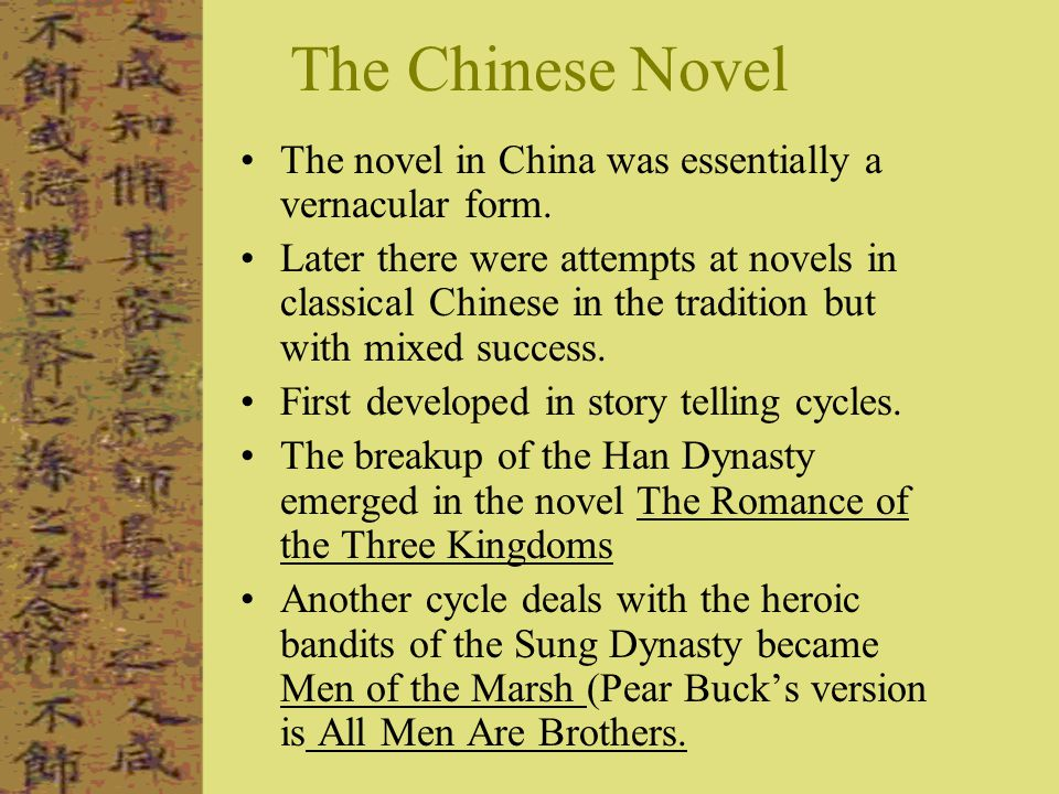 The Chinese Novel The novel in China was essentially a vernacular form.