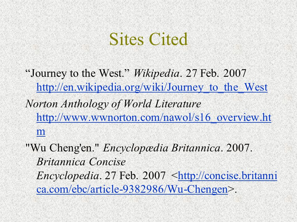 Sites Cited Journey to the West. Wikipedia. 27 Feb.