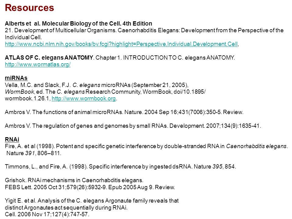 Resources Alberts et al. Molecular Biology of the Cell. 4th Edition 21. Development of Multicellular Organisms. Caenorhabditis Elegans: Development fr