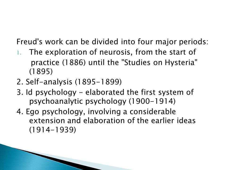 Freud s work can be divided into four major periods: 1.