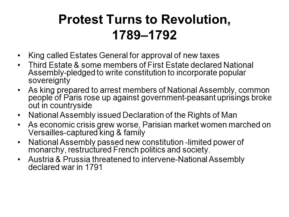 Protest Turns to Revolution, 1789–1792 King called Estates General for approval of new taxes Third Estate & some members of First Estate declared Nati