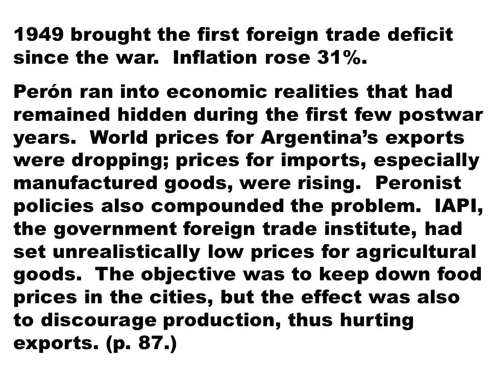 1949 brought the first foreign trade deficit since the war.