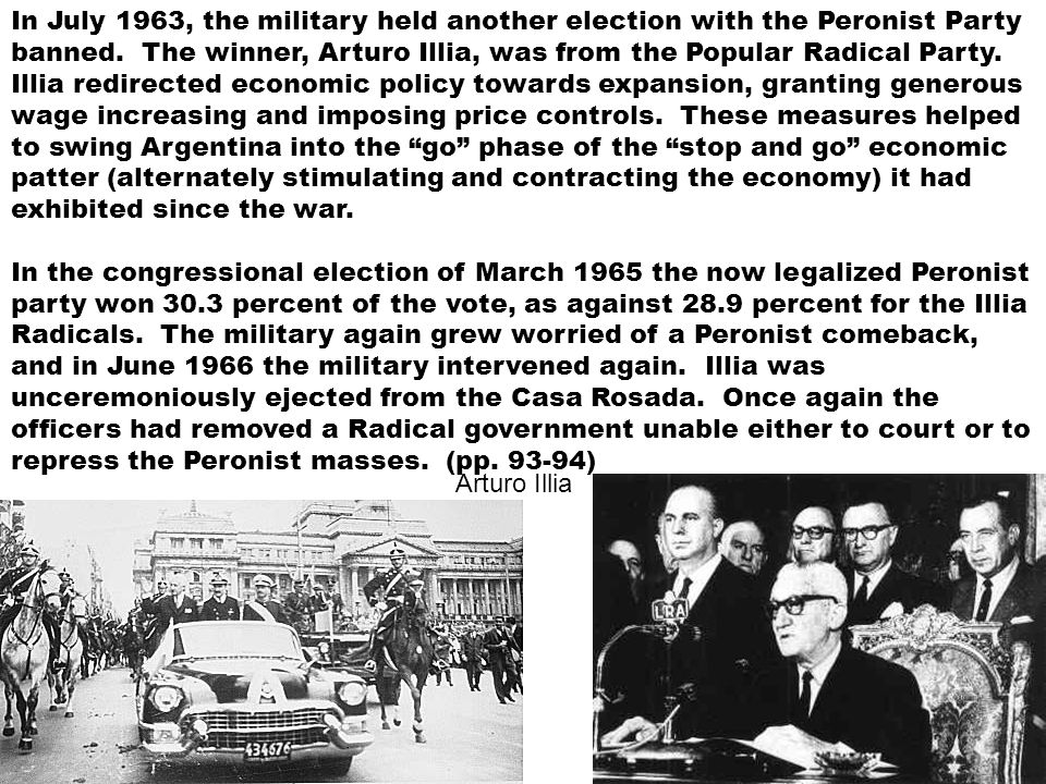 In July 1963, the military held another election with the Peronist Party banned.
