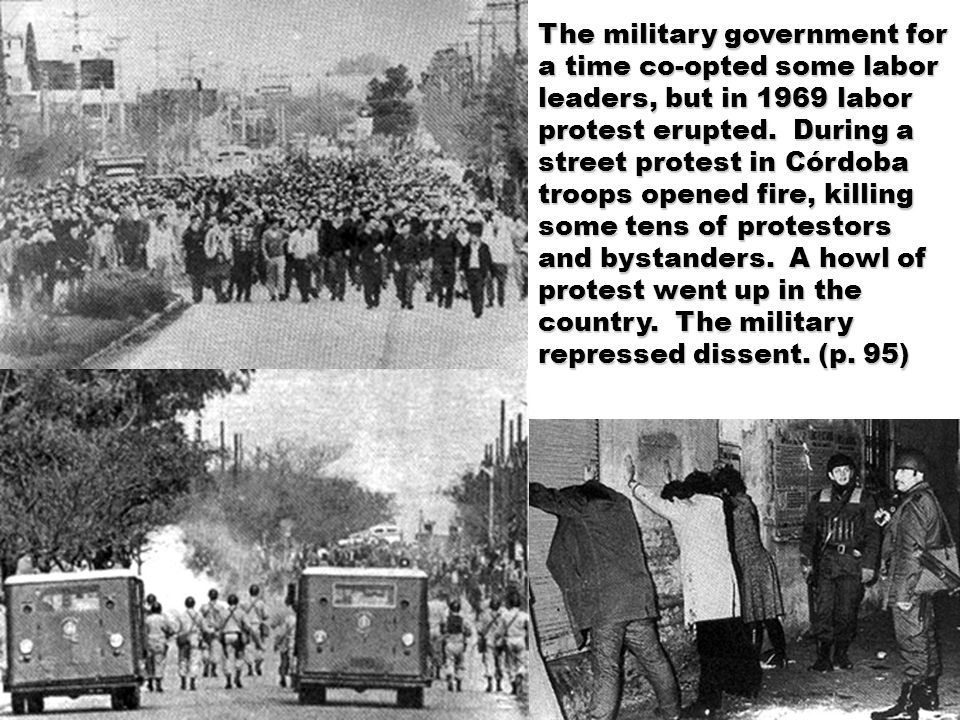 The military government for a time co-opted some labor leaders, but in 1969 labor protest erupted.