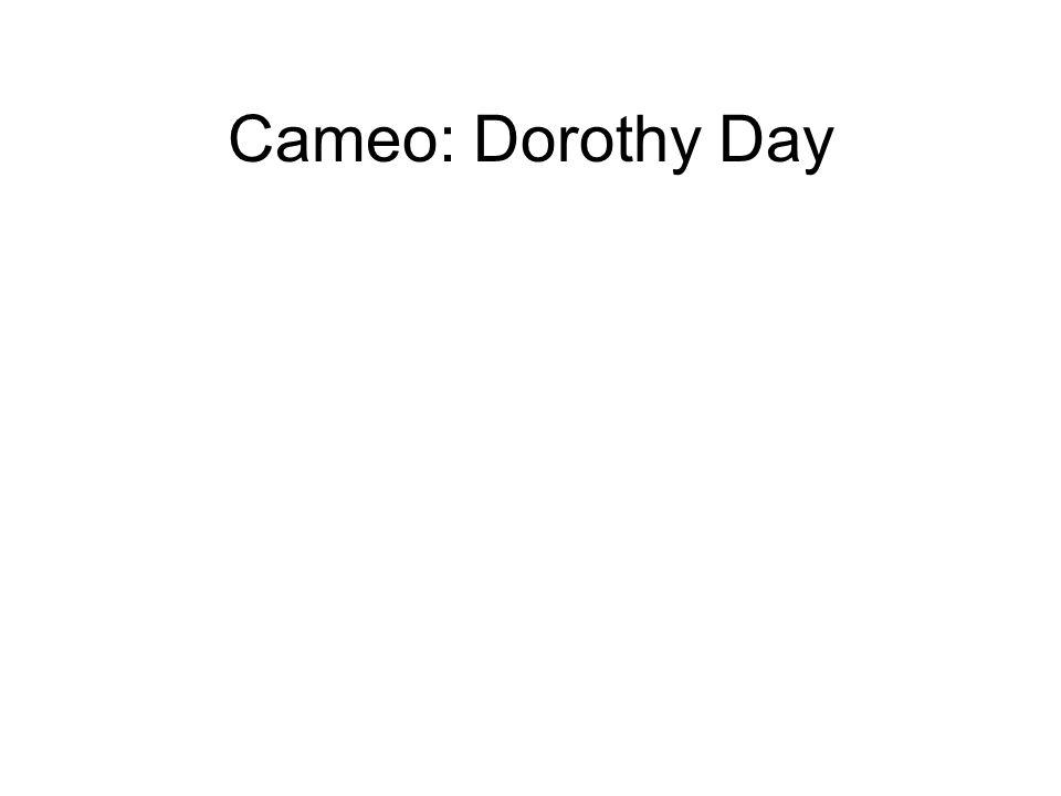 Cameo: Dorothy Day