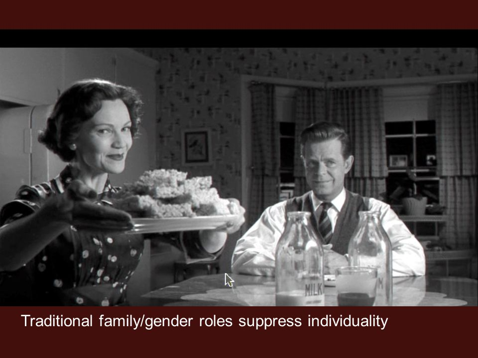 Traditional family/gender roles suppress individuality