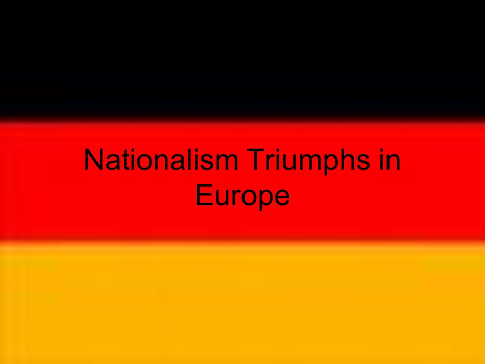 Nationalism Triumphs in Europe