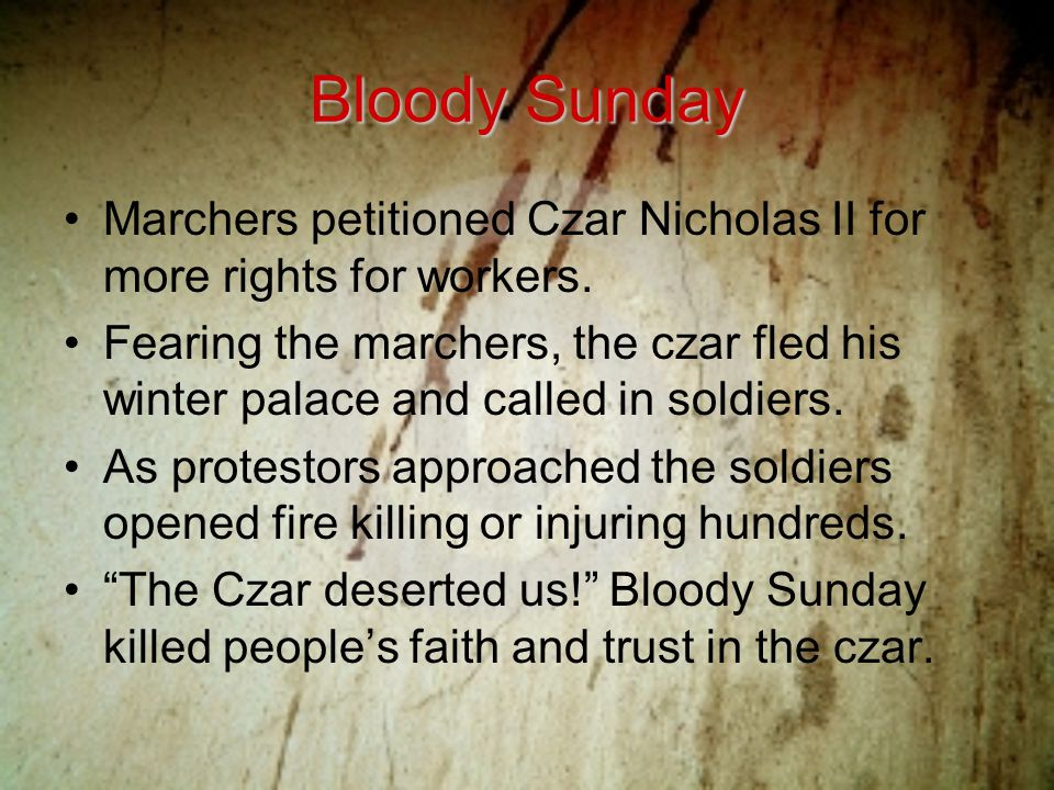 Bloody Sunday Marchers petitioned Czar Nicholas II for more rights for workers.