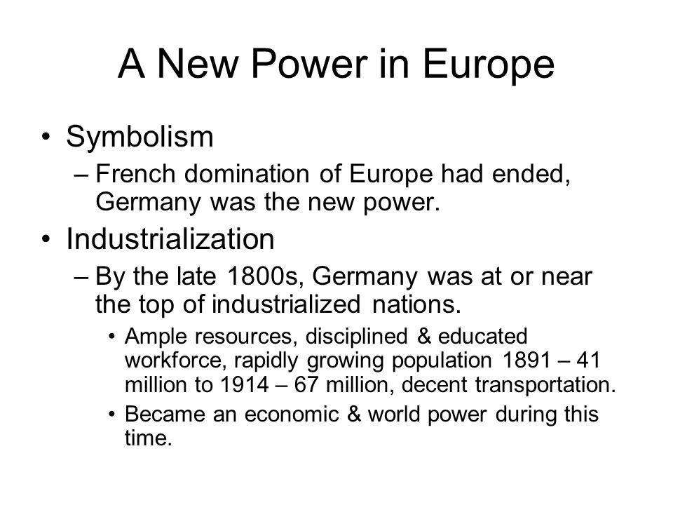A New Power in Europe Symbolism –French domination of Europe had ended, Germany was the new power.