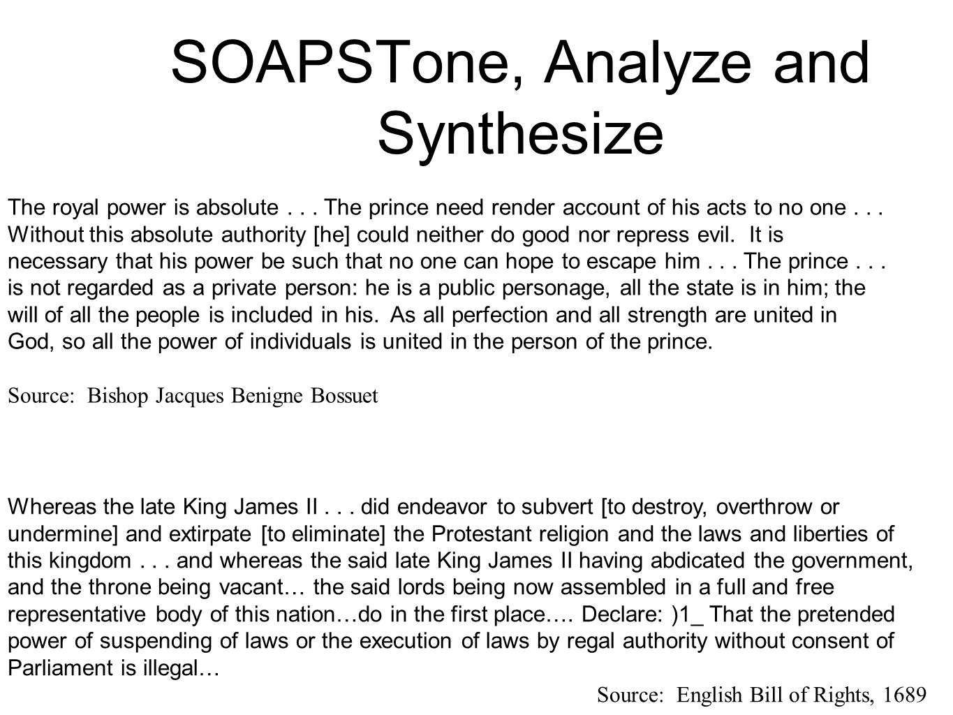 SOAPSTone, Analyze and Synthesize The royal power is absolute... The prince need render account of his acts to no one... Without this absolute authori