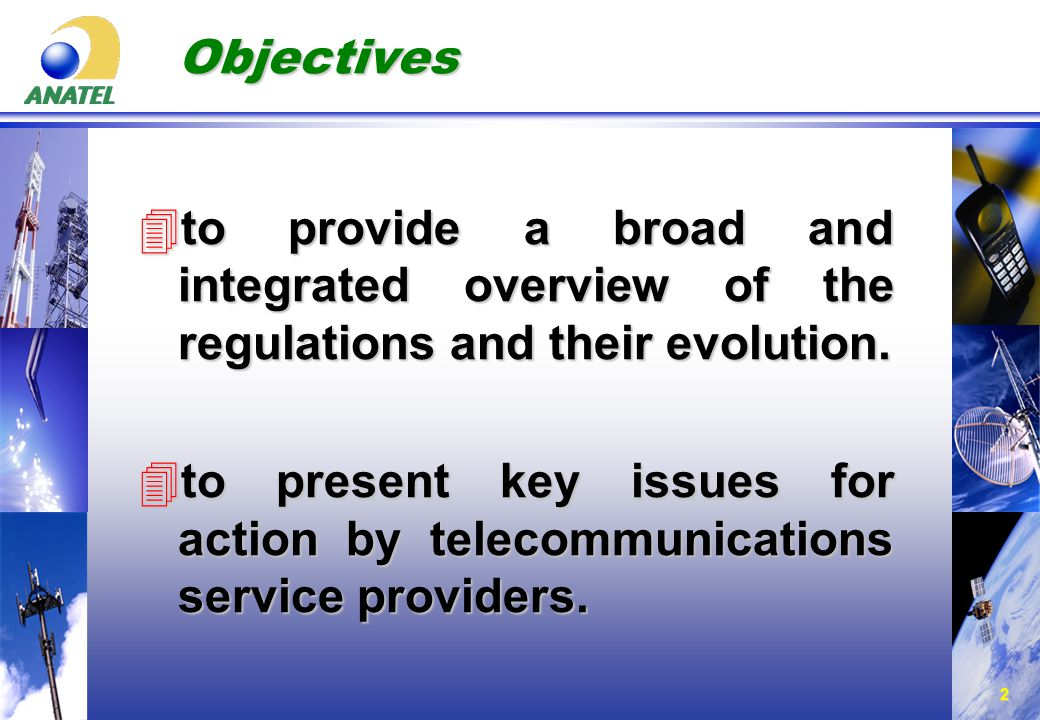 2 Objectives 4to provide a broad and integrated overview of the regulations and their evolution.