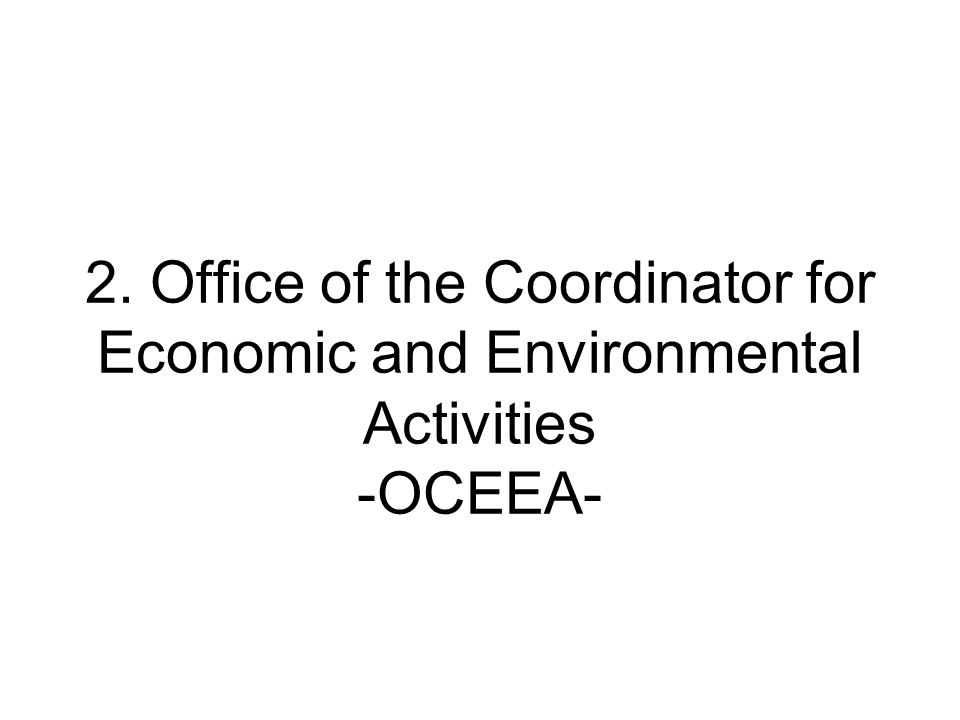 2. Office of the Coordinator for Economic and Environmental Activities -OCEEA-