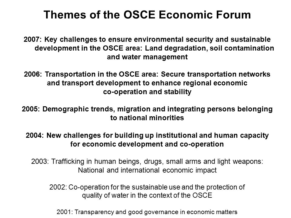 Economic Forum (EF) process and the Basel Convention 14 th EF – Transport Presentation by Basel Convention Secretariat, transport of hazardous waste Exchange of letters Exploring training for enforcement agencies (police, border guards) 15 th EF – Land degradation, soil contamination and water management