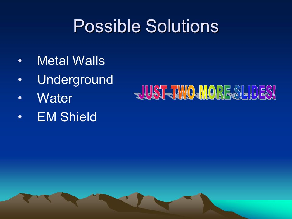 Possible Solutions Metal Walls Underground Water EM Shield