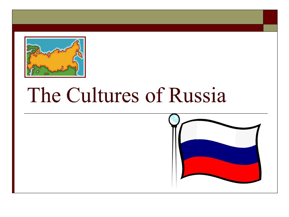 The Cultures of Russia