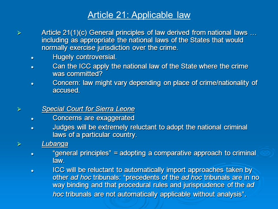 Articles 22 to 24: Nullum crimen  Articles 22 to 24 of the Rome Statute address the principle of legality: Article 22 sets out the principle of nullum crimen sine lege = an individual may only be criminally responsible for conduct which was unambiguously criminal at the time of its commission.